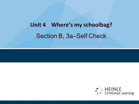 Unit 4 Where's my schoolbag? Section B, 3a–Self Check.