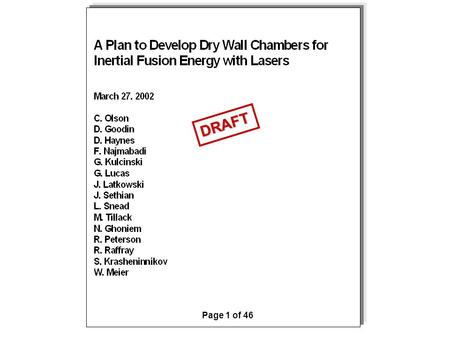 A Plan to Develop Dry Wall Chambers for Inertial Fusion Energy with Lasers Page 1 of 46 DRAFT.