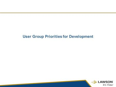 User Group Priorities for Development. Assumptions ER system still remains in place –Capture individual user input –Repository of good ideas that will.