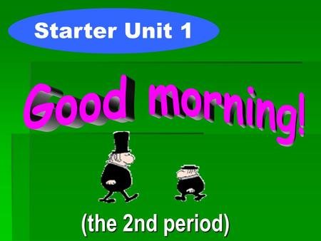 (the 2nd period) Starter Unit 1. Guessing game 猜字游戏.
