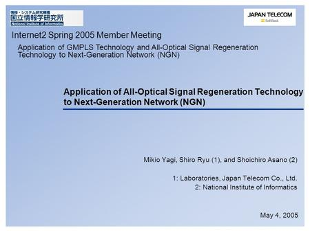 Application of All-Optical Signal Regeneration Technology to Next-Generation Network (NGN) Mikio Yagi, Shiro Ryu (1), and Shoichiro Asano (2) 1: Laboratories,