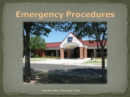Canadian Valley Technology Center. Where the Emergency Handbook is located in this department Immediate response to emergencies The location of emergency.