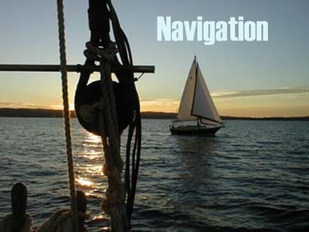 Navigation. SAD JOKE Dead ahead, through the pitch-black night, the captain sees a light on a collision course with his ship. He sends a signal: Change.