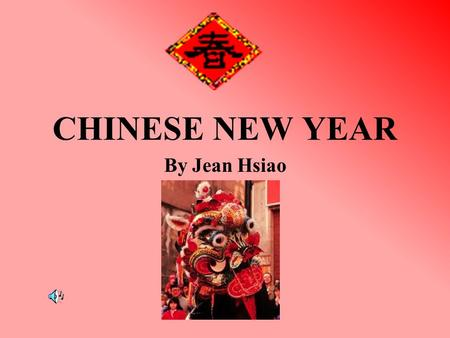 CHINESE NEW YEAR By Jean Hsiao LAP BAK It is the start of celebrations for the Chinese New Year—the eighth day of the last lunar month. It is the time.