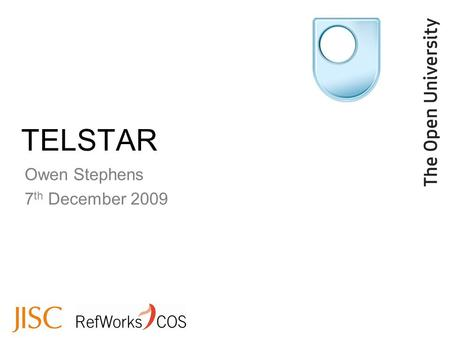 TELSTAR Owen Stephens 7 th December 2009.