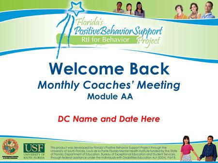 Welcome Back Monthly Coaches' Meeting Module AA DC Name and Date Here.