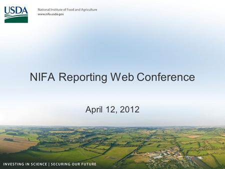 NIFA Reporting Web Conference April 12, 2012. Start the Recording…
