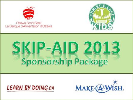 SKIP-AID is a new event to be held August 2013 in Ottawa, Canada. It's an all-day, alcohol-free family festival with music, rides, food, handicrafts,
