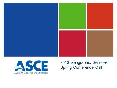 2013 Geographic Services Spring Conference Call. Membership.