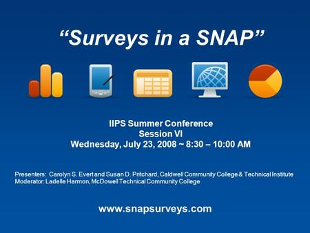 IIPS Summer Conference Session VI Wednesday, July 23, 2008 ~ 8:30 – 10:00 AM Presenters: Carolyn S. Evert and Susan D. Pritchard, Caldwell Community College.