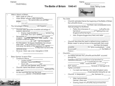 HansenName _____________________ World HistoryPeriod _________ The Battle of Britain 1940-41 Note-Taking Guide Hitler's Attack on Britain –Hitler made.