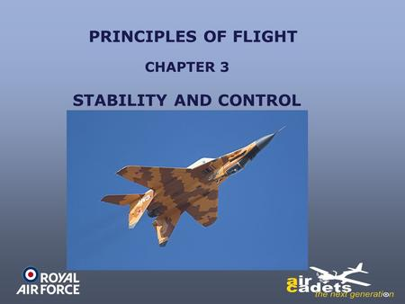 PRINCIPLES OF FLIGHT CHAPTER 3 STABILITY AND CONTROL.