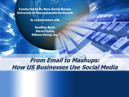 From Email to Mashups: How US Businesses Use Social Media.