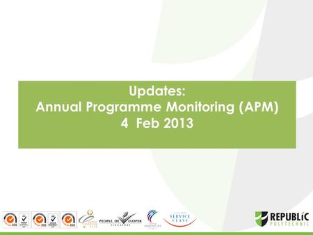 Updates: Annual Programme Monitoring (APM) 4 Feb 2013.