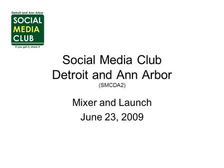 Social Media Club Detroit and Ann Arbor (SMCDA2) Mixer and Launch June 23, 2009.