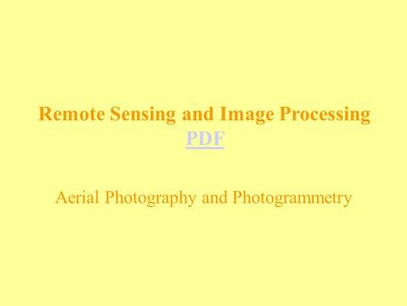 Remote Sensing and Image Processing PDF Aerial Photography and Photogrammetry.