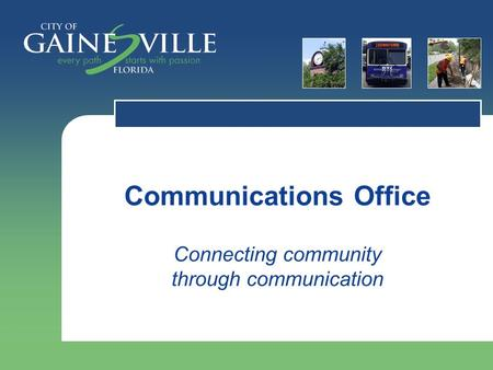 Communications Office Connecting community through communication.
