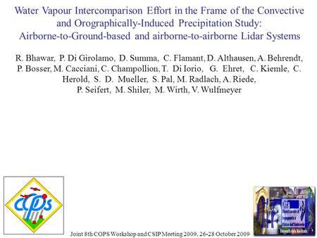 Water Vapour Intercomparison Effort in the Frame of the Convective and Orographically-Induced Precipitation Study: Airborne-to-Ground-based and airborne-to-airborne.