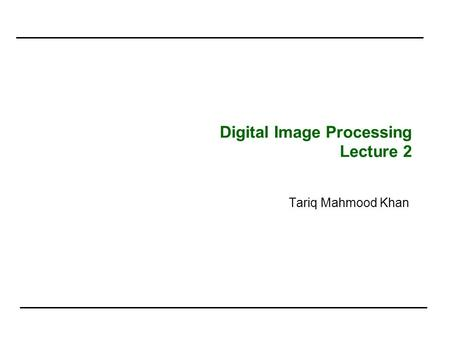 Digital Image Processing Lecture 2