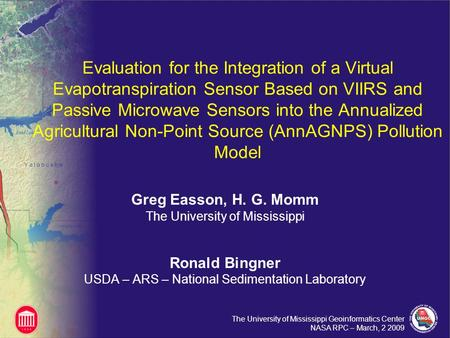 The University of Mississippi Geoinformatics Center NASA RPC – March, 2 2009 Evaluation for the Integration of a Virtual Evapotranspiration Sensor Based.