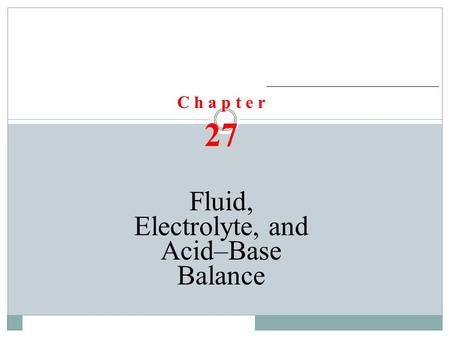 Fluid, Electrolyte, and Acid–Base Balance