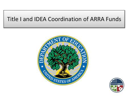 Title I and IDEA Coordination of ARRA Funds. American Recovery and Reinvestment Act of 2009 (ARRA) provides funds to save and create jobs and to reform.