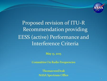 Proposed revision of ITU-R Recommendation providing EESS (active) Performance and Interference Criteria May 13, 2015 Committee On Radio Frequencies Thomas.