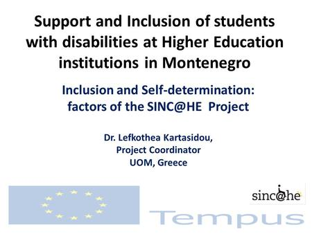 Support and Inclusion of students with disabilities at Higher Education institutions in Montenegro Inclusion and Self-determination: factors of the