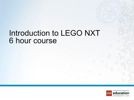 Introduction to LEGO NXT 6 hour course. Introductions You Your Expectations.