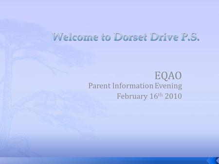 EQAO Parent Information Evening February 16 th 2010.
