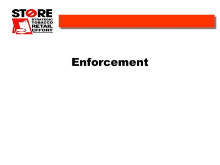 Enforcement. Sponsored by the California Department of Health Services, Tobacco Control Section Why Is Enforcement Important? Getting A Local Policy Passed.