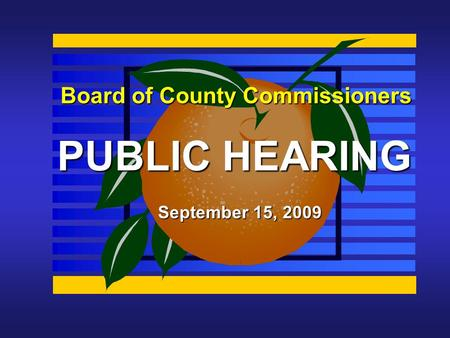 Board of County Commissioners PUBLIC HEARING September 15, 2009.