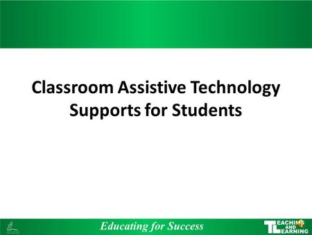 Classroom Assistive Technology Supports for Students.