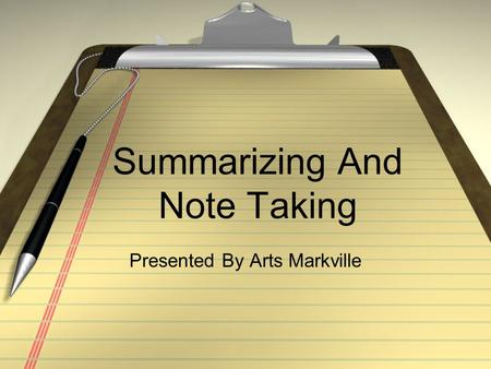 Summarizing And Note Taking Presented By Arts Markville.