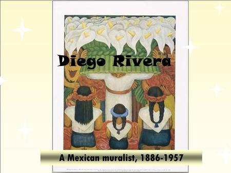 Diego Rivera A Mexican muralist, 1886-1957. The Beginning Diego was born on December 8, 1886, in Guanajuato, Mexico. In 1892 his family moved to Mexico.