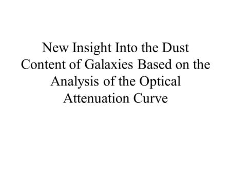 New Insight Into the Dust Content of Galaxies Based on the Analysis of the Optical Attenuation Curve.