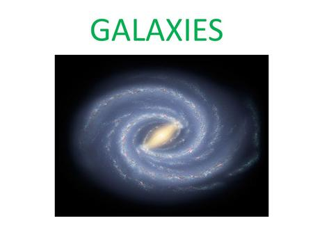 GALAXIES. A GALAXY IS A massive group of stars held together by their mutual gravity.
