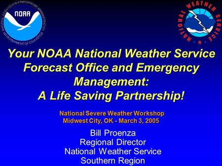 Your NOAA National Weather Service Forecast Office and Emergency Management: A Life Saving Partnership! National Severe Weather Workshop Midwest City,