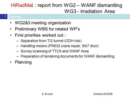 HiRadMat : report from WG2 – WANF dismantling WG3 - Irradiation Area October 29 2009S. Evrard 1 WG2&3 meeting organization Preliminary WBS for related.