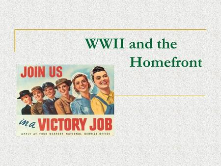 WWII and the Homefront. Increased Gov't Control National War Labor Board- allowed negotiation over benefits, but no strikes allowed Office of Price Administration-