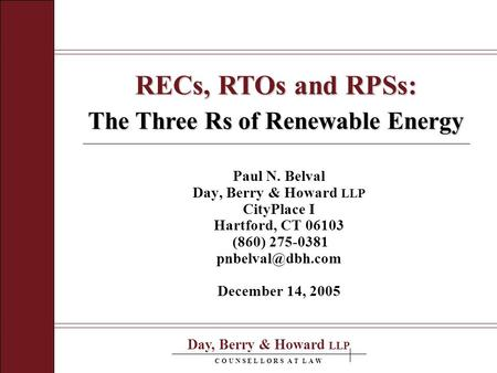 Day, Berry & Howard LLP C O U N S E L L O R S A T L A W Paul N. Belval Day, Berry & Howard LLP CityPlace I Hartford, CT 06103 (860) 275-0381