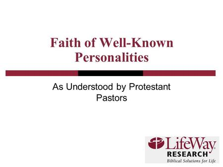 Faith of Well-Known Personalities As Understood by Protestant Pastors.