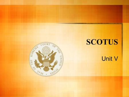 SCOTUS Unit V Supreme Court of the United States Supreme Court is the ultimate court of appeals in the United States. Usually this is determined by the.