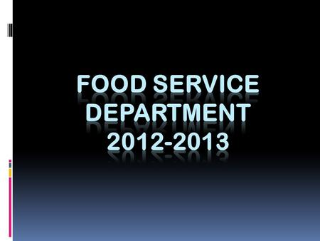 Healthy Hunger-Free Kids Act 2012  Nutritional Changes  Financial Changes  Department Changes.