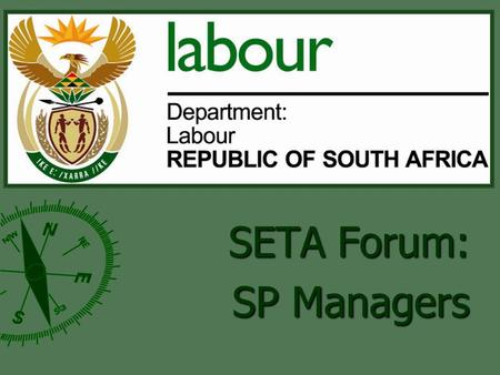 SETA Forum: SP Managers. 25 May 2005Department of Labour supported by GTZ2 That OFO - Outline ► Why have an Organising Framework of Occupations ► Where.