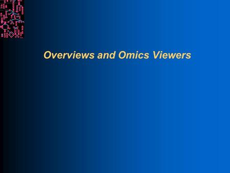 Overviews and Omics Viewers. SRI International Bioinformatics Introduction Each overview is a genome-scale diagram of cellular machinery l Cellular Overview.