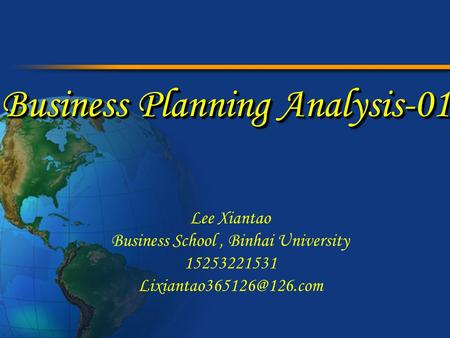 Business Planning Analysis-01 Lee Xiantao Business School, Binhai University 15253221531