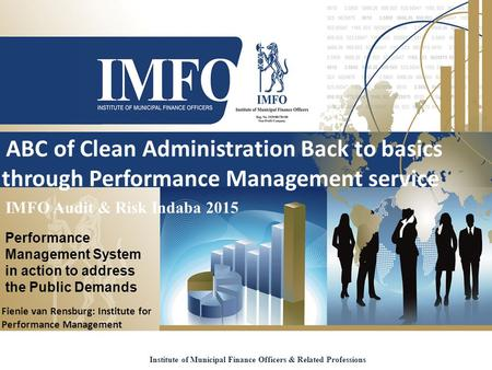 ABC of Clean Administration Back to basics through Performance Management service Institute of Municipal Finance Officers & Related Professions IMFO Audit.