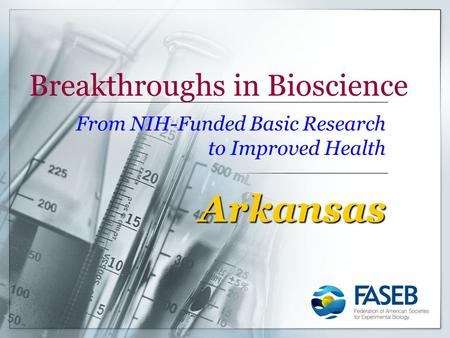 Breakthroughs in Bioscience From NIH-Funded Basic Research to Improved Health Arkansas.