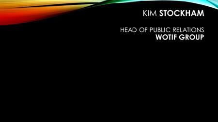 KIM STOCKHAM HEAD OF PUBLIC RELATIONS WOTIF GROUP.